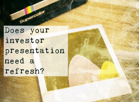 Does Your Investor Presentation Need a Refresh?