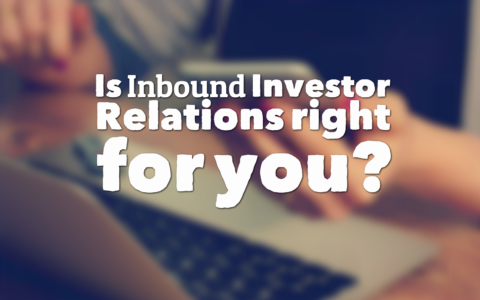 Is Inbound Investor Relations Right for You?