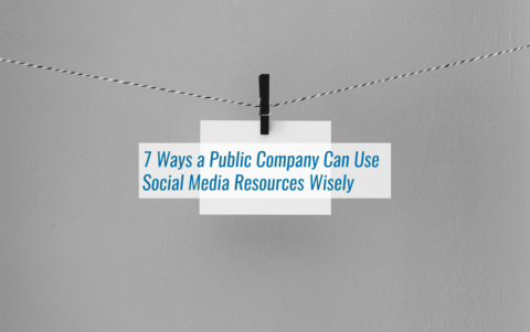 7 Ways a Public Company Can Use Social Media Resources Wisely